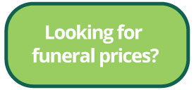 Looking For Funeral Prices?